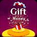 Gift Money - Earn by Open Gifts