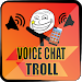 Download VoiceChat Troll 1.7.4 APK